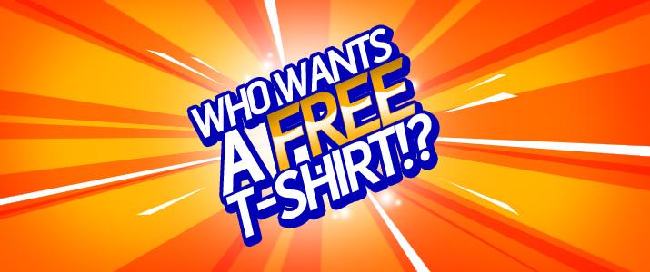 Who wants a free T-shirt  4 12 eae10ccb0