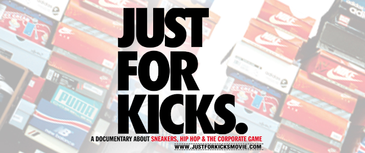 ITS GOTTA BE THE SHOES: JUST FOR KICKS